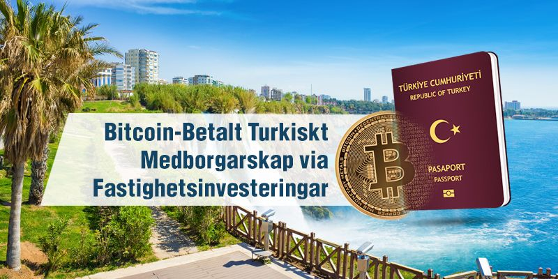 Vi använde kryptobetalningsmetod som en investeringsmetod för turkiskt medborgarskap