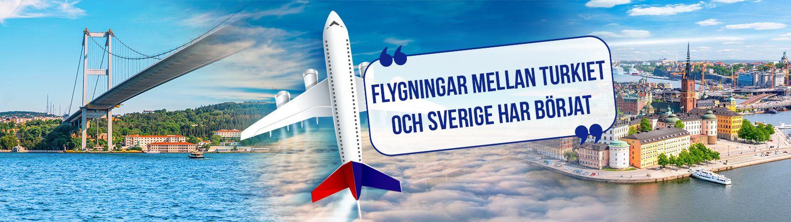 Flygningar mellan Turkiet och Sverige har börjat
