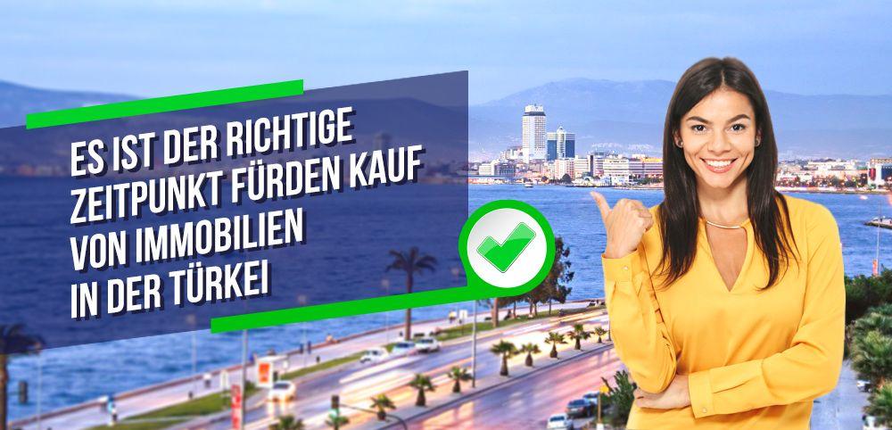 Es ist der richtige Zeitpunkt für den Kauf von Immobilien in der Türkei