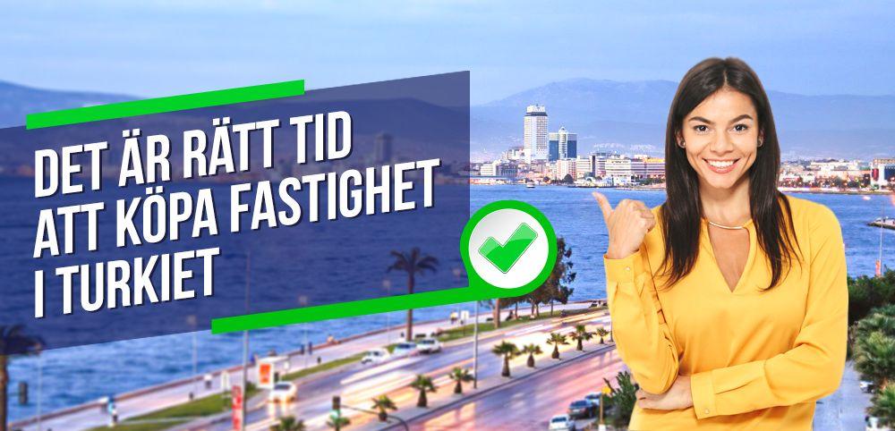 Det är rätt tid att köpa fastighet i Turkiet